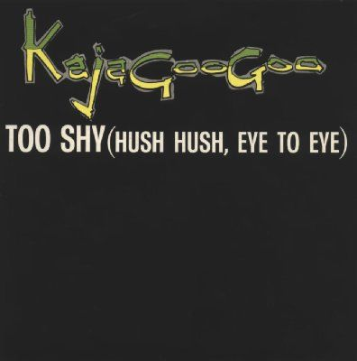 Kajagoogoo Too Shy album cover